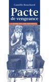 Camille Bouchard et Louise-Andrée Laliberté - Pacte de vengeance.