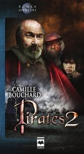 Camille Bouchard - Pirates  : Pirates T2 - La fureur de Juracán.