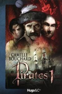 Camille Bouchard - Pirates Tome 1 : L'Ile de la Licorne.