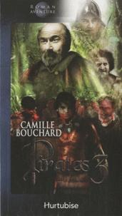 Camille Bouchard - Pirates Tome 3 : L'emprise des cannibales.