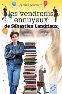 Camille Bouchard - Vendredis ennuyeux de Sébastien Landrieux.