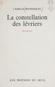Camille Bourniquel - La constellation des lévriers.