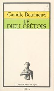 Camille Bourniquel et Marc Taraskoff - Le Dieu crétois.