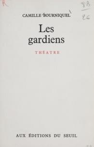 Camille Bourniquel - Les gardiens.