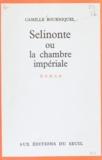 Camille Bourniquel - Selinonte - Ou La chambre impériale.