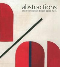 Camille Brasseur et Christophe Duvivier - Abstractions - Arts non figuratifs belges après 1945.