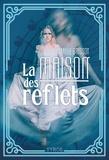Camille Brissot - La maison des reflets.