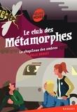 Camille Brissot - Le club des Métamorphes  : Le chapiteau des ombres.