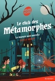 Camille Brissot - Le club des Métamorphes  : Le manoir aux secrets.