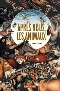 Camille Brunel - Après nous, les animaux.