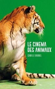 Camille Brunel - Le cinéma des animaux.