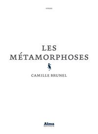 Camille Brunel - Les métamorphoses.