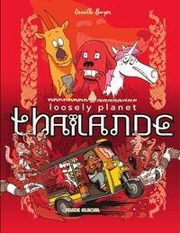 Camille Burger - Loosely Planet : Thaïlande.