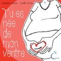 Camille Carreau et  Association Césarine - Tu es née de mon ventre.