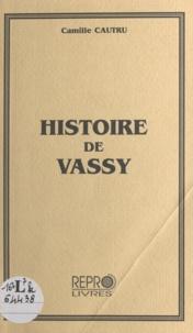 Camille Cautru - Histoire de Vassy.