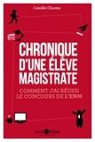 Camille Charme - Chronique d'une élève-magistrate - Comment j'ai réussi le concours de l'ENM.