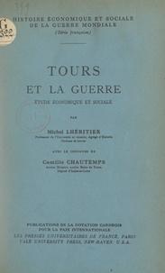 Camille Chautemps et Michel Lhéritier - Études d'histoire locale - Tours et la guerre, étude économique et sociale.