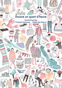 Camille Chevrillon et Françoise Lison-Leroy - Encore un quart d'heure.