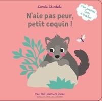 Camille Chincholle - N'aie pas peur, petit coquin! - Mon premier livre à toucher.