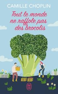 Camille Choplin - Tout le monde ne raffole pas des brocolis.