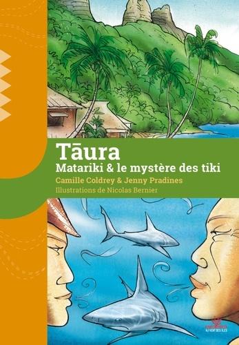 Camille Coldrey et Jenny Pradines - Taura - Matariki & le mystère des tiki.