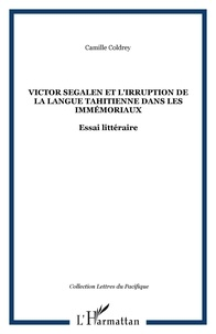 Camille Coldrey - Victor Segalen et l'irruption de la langue tahitienne.