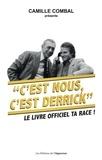 """Camille Combal - """"C'est nous, c'est Derrick"""" - Le livre officiel ta race !."""