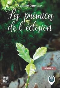 Camille Coustier - Les prémices de l'éclosion.