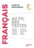 Camille Dappoigny et Hélène Picard - Français 2de Au fil des textes - Livre du professeur.