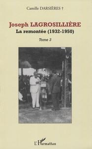 Camille Darsières - Joseph Lagrosillière - Volume 3 : La remontée (1932-1950).