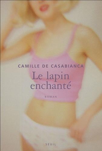 Camille de Casabianca - Le lapin enchanté.