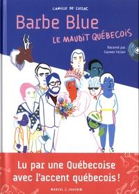 Camille de Cussac - Barbe Blue le maudit Québecois.