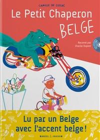 Camille de Cussac et Charlie Dupont - Le Petit Chaperon belge. 1 CD audio