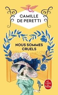Camille de Peretti - Nous sommes cruels.