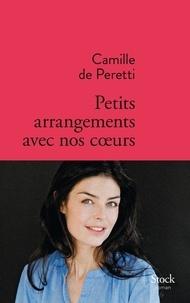 Camille de Peretti - Petits arrangements avec nos c oeurs.
