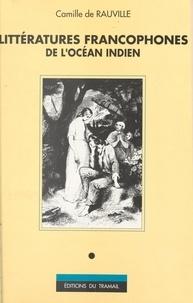 Camille de Rauville et  Etiemble - Littératures francophones de l'Océan Indien.