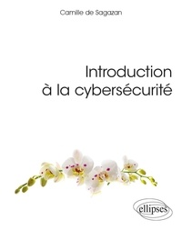 Introduction à la cybersécurité - Camille de Sagazan |