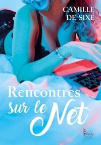 Camille de Sixe - Rencontres sur le net.