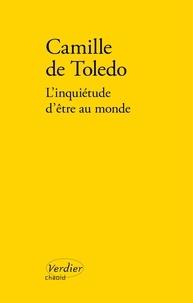 Camille de Toledo - L'inquiétude d'être au monde.