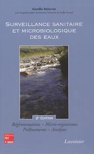 Camille Delarras - Surveillance sanitaire et microbiologique des eaux - Réglementation, Micro-organismes, Prélèvements, Analyses.