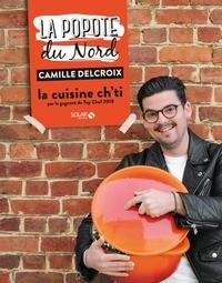 Camille Delcroix - La popote du Nord - La cuisine ch'ti.