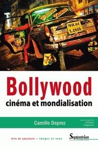 Camille Deprez - Bollywood - Cinéma et mondialisation.