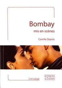 Camille Deprez - Bombay mis en scènes.