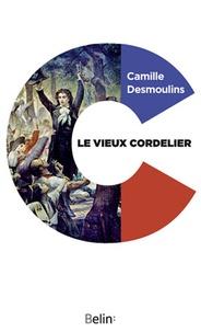 Camille Desmoulins - Le vieux cordelier.