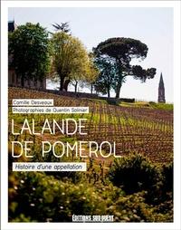 Lalande-de-Pomerol- Histoire d'une appellation - Camille Desveaux |