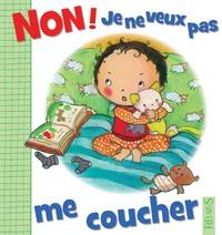 Camille Dubois et Emilie Beaumont - Non ! je ne veux pas me coucher.