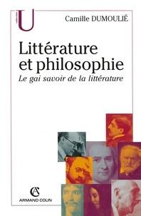Camille Dumoulié - Littérature et philosophie - Le gai savoir de la littérature.
