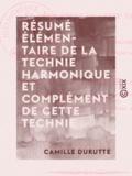 Camille Durutte - Résumé élémentaire de la technie harmonique et complément de cette technie - Esthétique musicale.