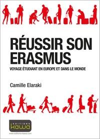 Camille Elaraki - Réussir son Erasmus - Voyage étudiant en Europe et dans le monde.
