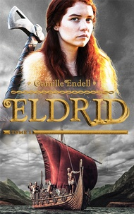 Camille Endell - Eldrid - Tome 1.